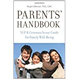 Parents' Handbook: NLP & Common Sense Guide for Family Well-Beingby Roger Ellerton