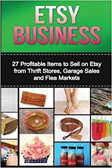 Etsy Business: The Ultimate 2 In 1 Ebay Business And Etsy Business Box Set: Book 1: Ebay + Book 2: Etsy (Ebay, Etsy, Ebay For Beginners, Etsy For ... On Ebay, Selling On Etsy, Make Money Online)