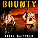 Bounty: Wanted, Volume 3 (       UNABRIDGED) by Jason Halstead Narrated by James Killavey