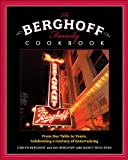 The Berghoff Family Cookbook: From Our Table to Yours, Celebrating a Century of Entertaining