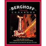 The Berghoff Family Cookbook: From Our Table to Yours, Celebrating a Century of Entertaining ~ Carlyn Berghoff