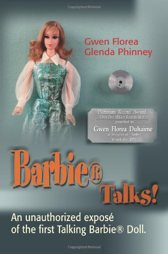 Barbietalks: An Unauthorized Expos of the First Talking Barbie Doll