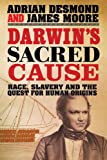 Darwin's Sacred Cause: Race, Slavery and the Quest for Human Origins (0141032200) by Desmond, Adrian J.