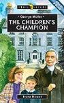 The Children's Champion: George Muller