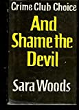 And shame the devil (A Rinehart suspense novel) (0030867150) by Woods, Sara
