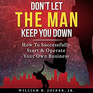 Don't Let THE MAN Keep You Down Audiobook