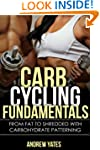 CARB CYCLING FUNDAMENTALS - From Fat...