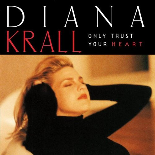 Krall, Diana Only Trust Your Heart Mainstream Jazz by Diana Krall