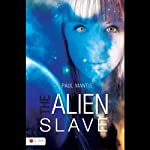 The Alien Slave | Paul Mantis