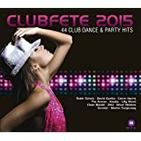 Clubfete 2015-44 Club Dance & Party Hits