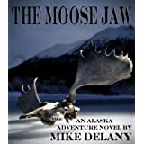 The Moose Jaw (The Fergus O'Neill Series) ~ Mike Delany