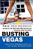 Busting Vegas: A True Story of Monumental Excess, Sex, Love, Violence, and Beating the Odds (0060575123) by Mezrich, Ben