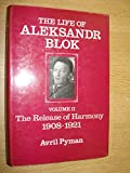 img - for Life of Aleksandr Blok: The Release of Harmony, 1908-1921 book / textbook / text book