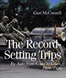 img - for The Record-Setting Trips: By Auto from Coast to Coast, 1909-1916 1st edition by Curt McConnell (2003) Hardcover book / textbook / text book