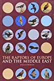 The Raptors of Europe and the Middle East: A Handbook to Field Identification
