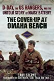 img - for The Cover-Up at Omaha Beach: D-Day, the US Rangers, and the Untold Story of Maisy Battery book / textbook / text book