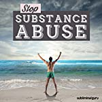 Stop Substance Abuse: Stay Healthy and Toxin Free with Subliminal Messages |  Subliminal Guru