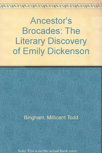 Ancestor's Brocades: The Literary Discovery of Emily Dickenson PDF