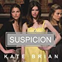 Suspicion: A Private Novel Audiobook by Kate Brian Narrated by Cassandra Campbell