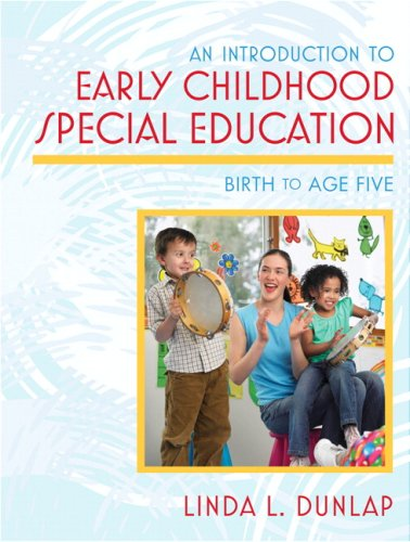 Introduction to Early Childhood Special Education: Birth...