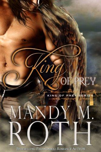 Mandy M. Roth - King of Prey: (A Bird Shifter Novel)