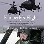 Kimberly's Flight: The Story of Captain Kimberly Hampton, America's First Woman Combat Pilot Killed in Battle | Ann Hampton,Anna Simon