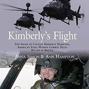 Kimberly's Flight: The Story of Captain Kimberly Hampton, America's First Woman Combat Pilot Killed in Battle | [Ann Hampton, Anna Simon]