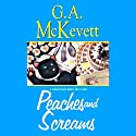 Peaches and Screams: Savannah Reid, Book 7 (       UNABRIDGED) by G. A. McKevett Narrated by Dina Pearlman