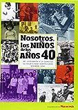 Nosotros los niños de los años 40 (Nosotros Niños De Los Años)