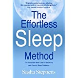 The Effortless Sleep Method:  The Incredible New Cure for Insomnia and Chronic Sleep Problemsby Sasha Stephens