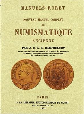Nouveau Manuel Complet de Numismatique par J.B.A.A. Barthelemy
