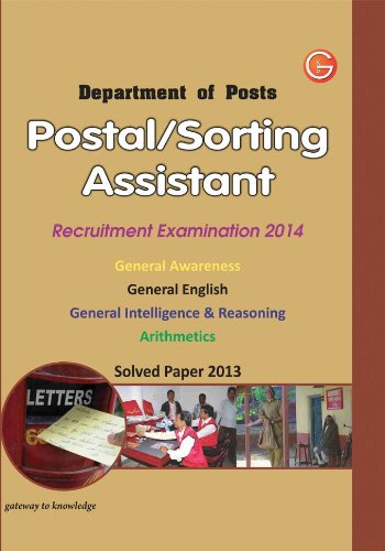 Department of Posts POSTAL/SORTING ASSISTANT 2014 Recruitment Examination 2014: Solved 2013 Entrance...