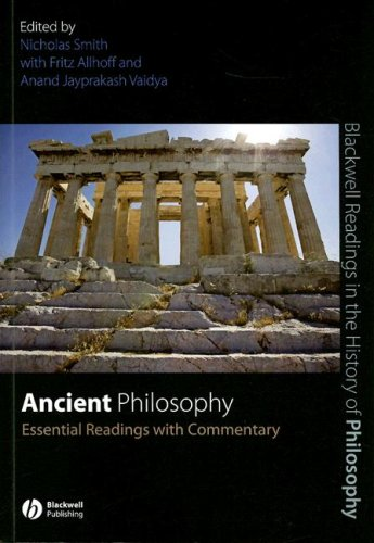 Nicholas White et. al., ed., Ancient Philosophy: Essential Readings with   commentary