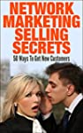 Network Marketing Selling Secrets: 50...