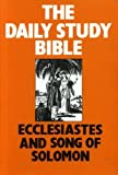 ECCLESIASTES AND SONG OF SOLOMON (DAILY STUDY BIBLE) (0715205374) by ROBERT DAVIDSON