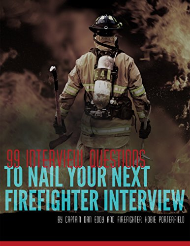 99-interview-questions-to-nail-your-next-firefighter-interview-firefighter-interview-guide-english-e