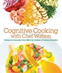 Cognitive Cooking with Chef Watson: R...