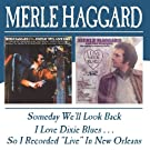 Someday We'll Look Back / I Love Dixie Blues...So I Recorded Live in New Orelans