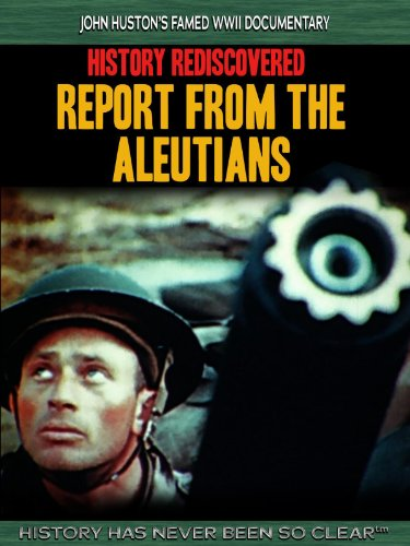 History Rediscovered: Report from the Aleutians