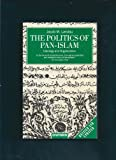 img - for The Politics of Pan-Islam: Ideology and Organization (Clarendon Paperbacks) book / textbook / text book