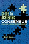 Clues to Achieving Consensus: A Leade...