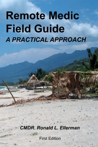 Remote Medic Field Guide: A Practical Approach
