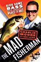 The Mad Fisherman: Kick Some Bass with America&#39;s Wildest TV Host