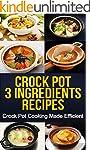 Crock Pot: 3-Ingredients Recipes: Cro...