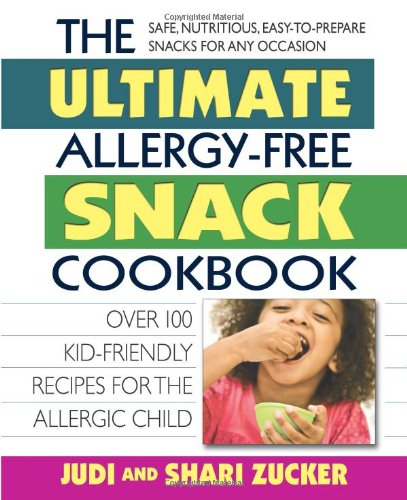 The Ultimate Allergy-Free Snack Cookbook: Delicious No-Sugar-Added Recipes For The Allergic Child front-281657
