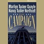 The Campaign | Marilyn Tucker Quayle,Nancy Tucker Northcott
