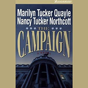The Campaign | [Marilyn Tucker Quayle, Nancy Tucker Northcott]