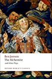 img - for The Alchemist and Other Plays: Volpone, or The Fox; Epicene, or The Silent Woman; The Alchemist; Bartholomew Fair (Oxford World's Classics) book / textbook / text book