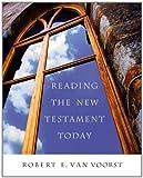 Reading the New Testament Today (0534541801) by Van Voorst, Robert E.