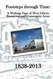 img - for Footsteps through Time: A Walking Tour of West Liberty Businesses and Community Areas book / textbook / text book